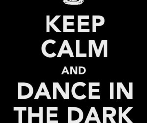 keep calm, dance, and dark image