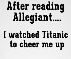 titanic, allegiant, and divergent image