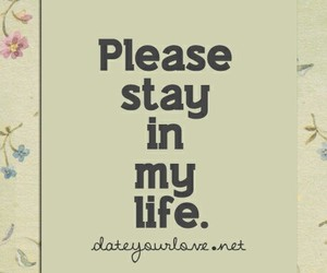 please stay in my life image