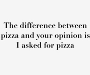 quote, pizza, and saying image