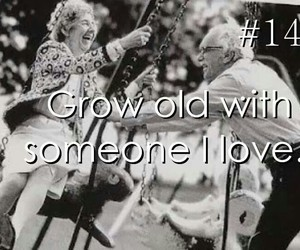 grow old, wish, and forever love image