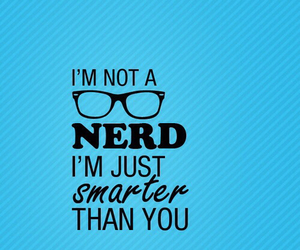 nerd, smart, and smarter image