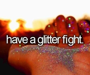 glitter, fight, and bucket list image