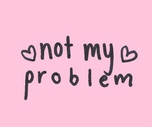 problem, pink, and quote image