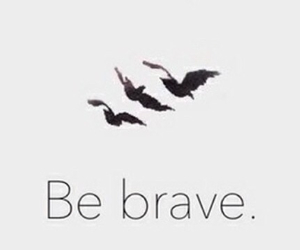 be brave, divergent, and tris image