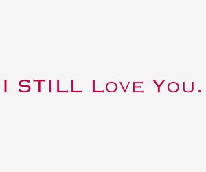 I Love You, i still love you, and love image