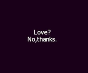 love, no, and quotes image