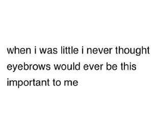 eyebrows, funny, and girl stuff image