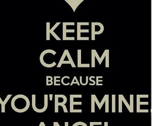 angel, mine, and keep calm image