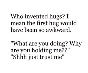 hug, quote, and awkward image