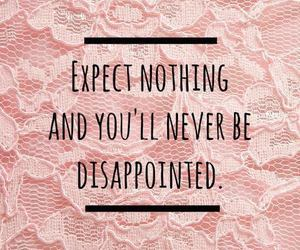 quotes, disappointed, and expect image