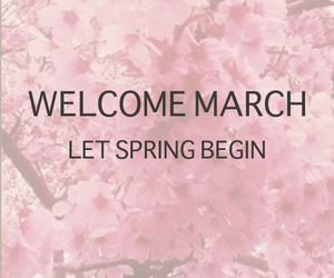 march, spring, and welcome image
