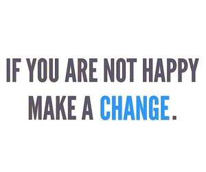 happy, quotes, and change image