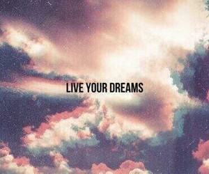 Dream, life, and liveyourdreams image