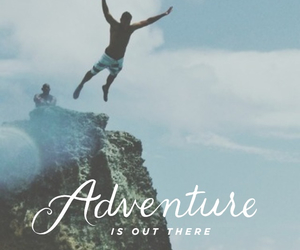 adventure, wanderlust, and adventure is out there image
