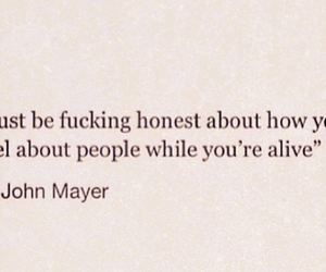 quote, honest, and john mayer image