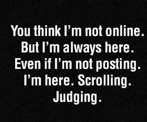 judging, always, and online image