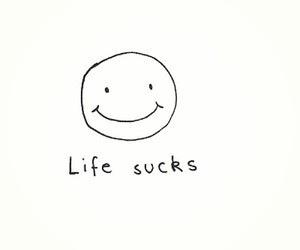 life, sucks, and life sucks image