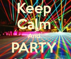 party, keep calm, and party hard image