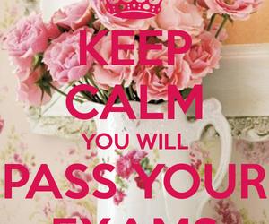 exams, keep calm, and pass image