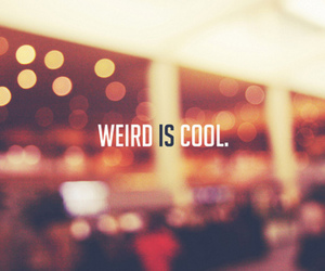 weird, cool, and quote image