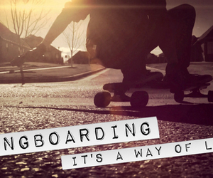 life, longboard, and it's image