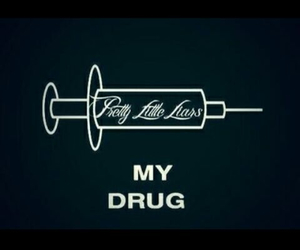 drug, pretty little liars, and pll image