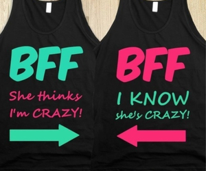 bff, crazy, and best friends image