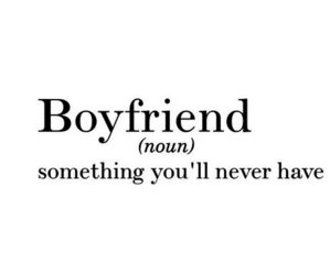 boyfriend, quote, and never image