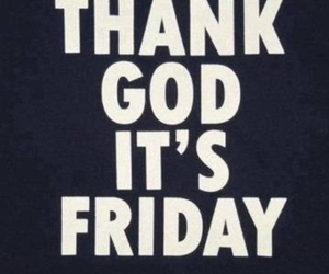 friday, god, and text image