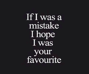 mistakes, quote, and favourite image