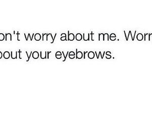 funny, eyebrows, and worry image