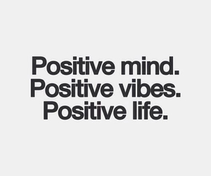 positive, positive vibes, and positive mind image