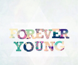 forever, young, and wallpaper image