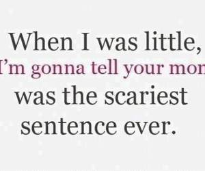 mom, scary, and quotes image