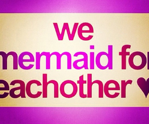 mermaid, quote, and us image