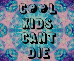 cool, kids, and die image