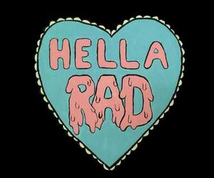 rad, heart, and hella image