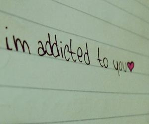 love, addicted, and you image