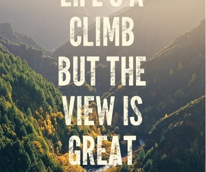 life, climb, and quote image