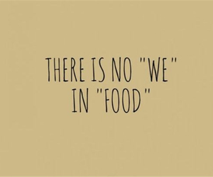 food, quotes, and we image