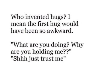 hug, quote, and awkward image