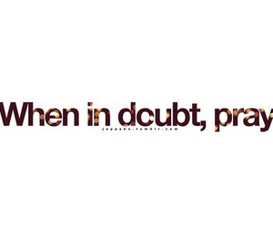 doubt, god, and pray image
