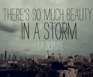 storm, quote, and la dispute image
