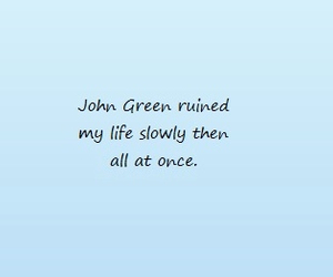john green, quote, and sad image
