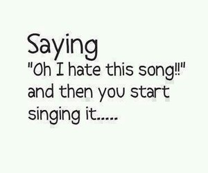 hate, sing, and singing image