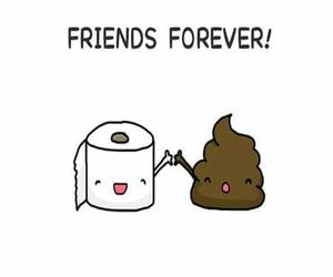 friends, forever, and poop image
