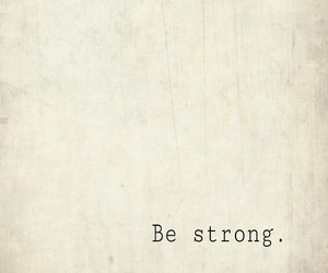 be strong, quote, and true image