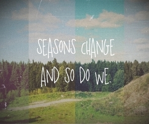 season, change, and quotes image