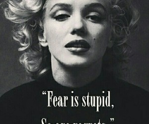 quotes, fear, and Marilyn Monroe image